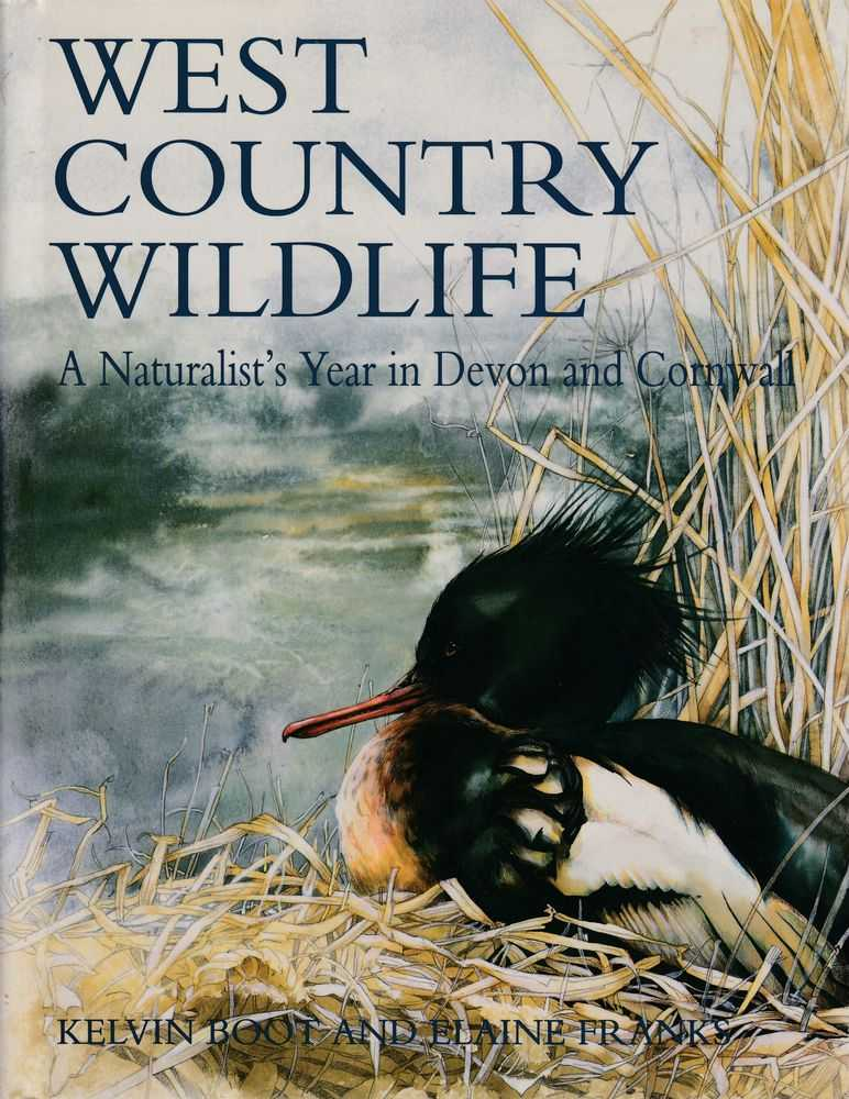 West Country Wildlife - A Naturalist's Year In Devon and Cornwall, Kelvin Boot and Elaine Franks