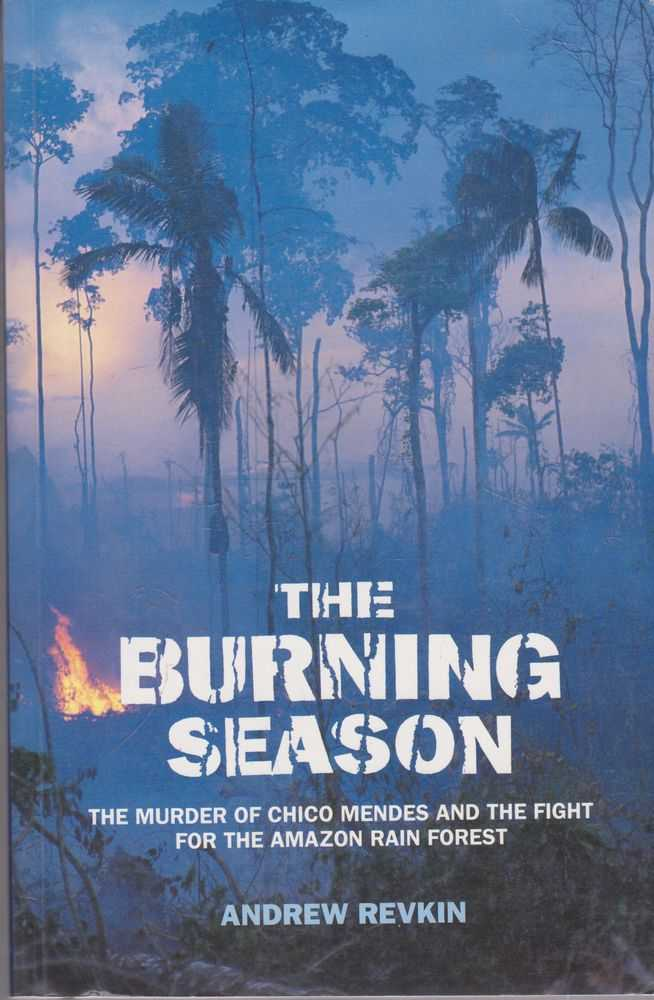 Image for The Burning Season: The Murder of Chico Mendes and the Fight for The Amazon Rain Forest