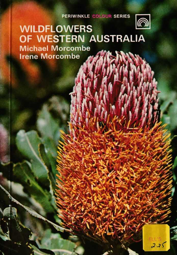 Wildflowers Of Western Australia, Michael Morcombe and Irene Morcombe