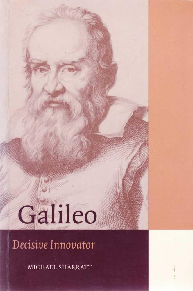 Galileo: Decisive Innovator, Michael Sharratt