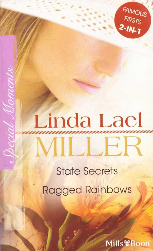 State Secrets: Ragged Rainbows [Special Moments], Linda Lael Miller