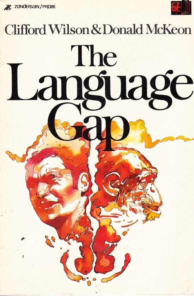 The Language Gap, Clifford Wilson & Donald McKeon