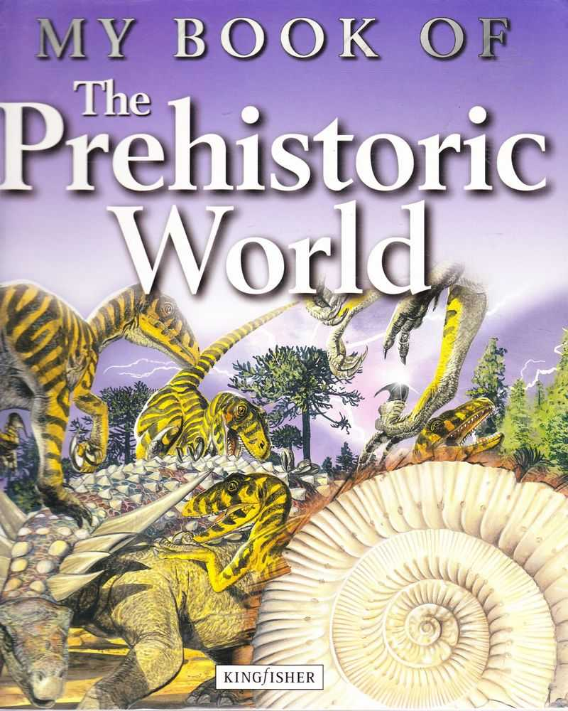 My Book of The Prehistoric World, Christopher Maynard and Chris Pellant