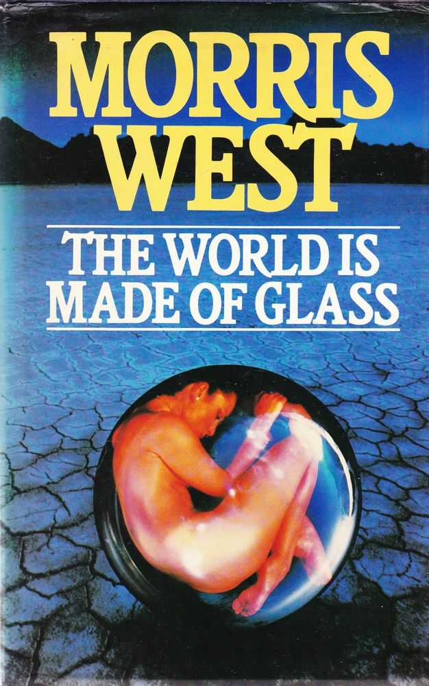 The World is Made of Glass, Morris West