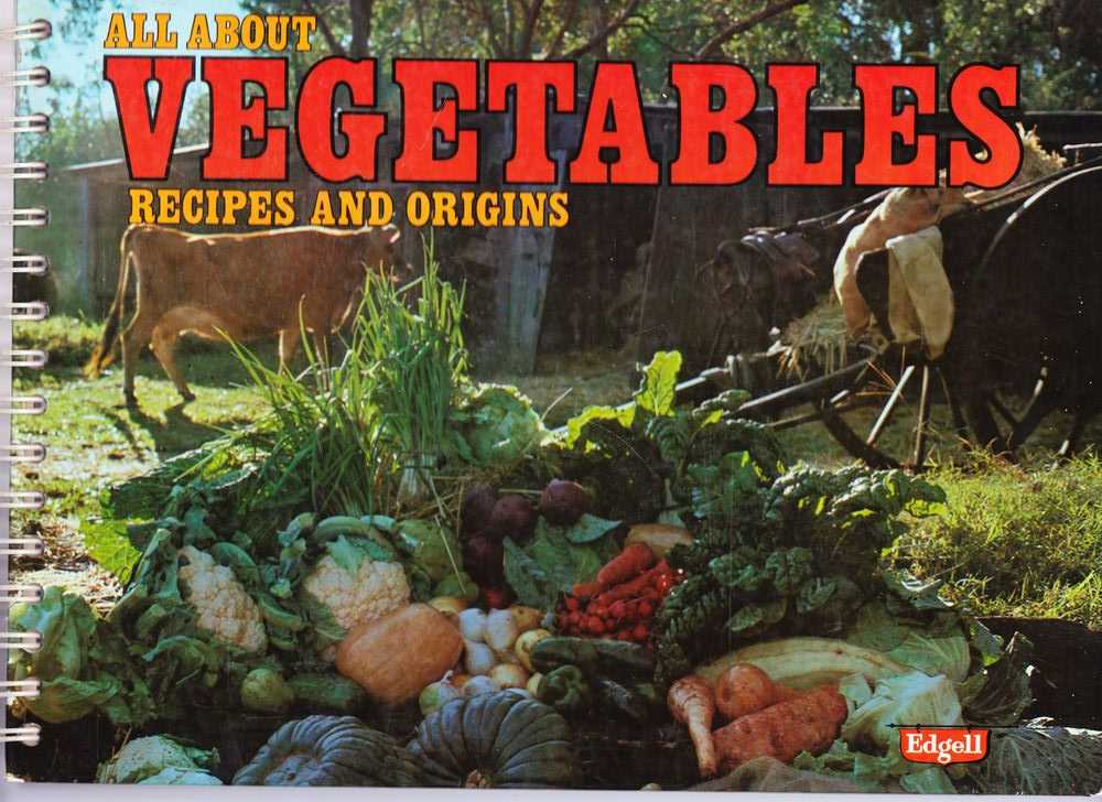 Egdell: All About Vegetables: Recipes and Origins, Phil Matthews [Editor]