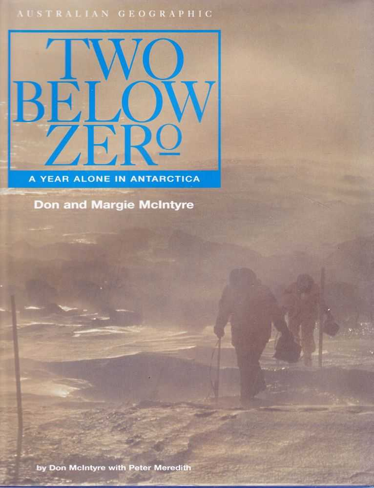 Two Below Zero: A year Alone in Antarctica, Don and Margie McIntyre