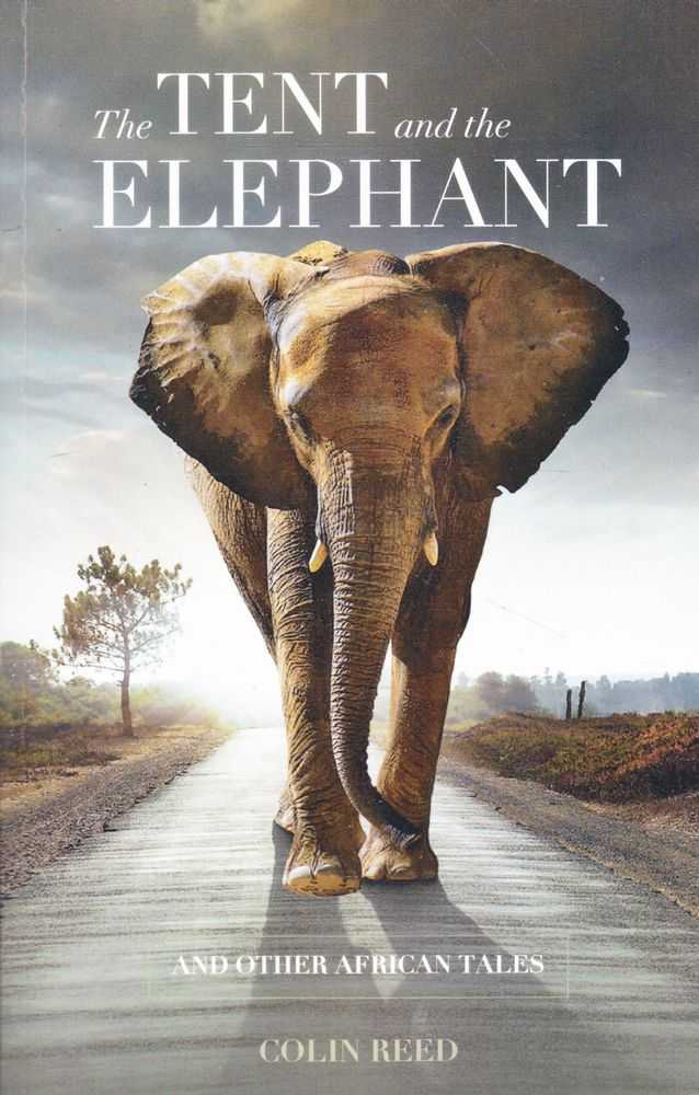 The Tent and the Elephant and Other African Tales, Colin Reed [Signed Edition]