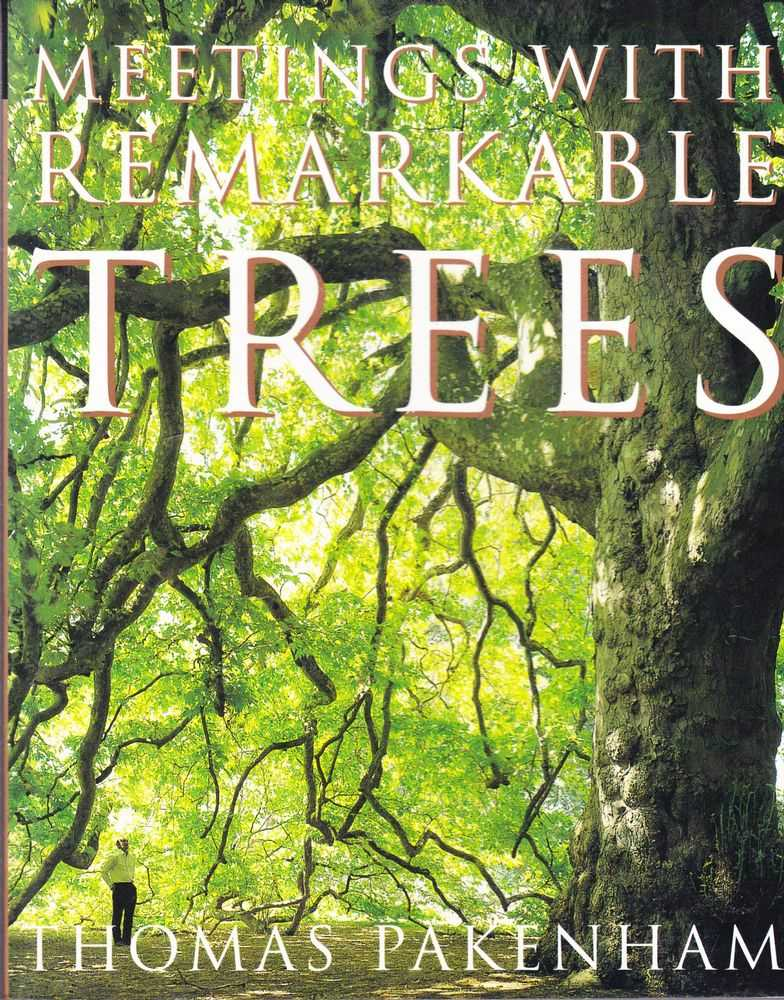 Meetings With Remarkable Trees, Thomas Pakenham [Text]