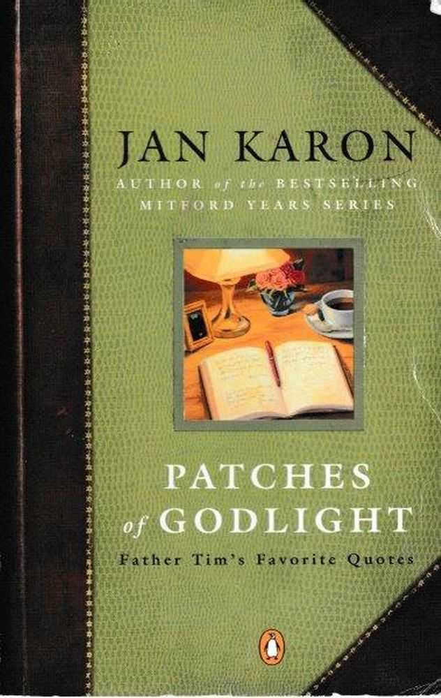 Patches of Godlight: Father Tim's Favorite Quotes, Jan Karon