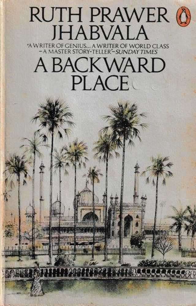 A Backward Place, Ruth Prawer Jhabvala