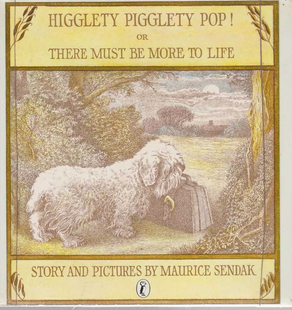 Higglety Pigglety Pop! or There Must Be More To Life, Maurice Sendak