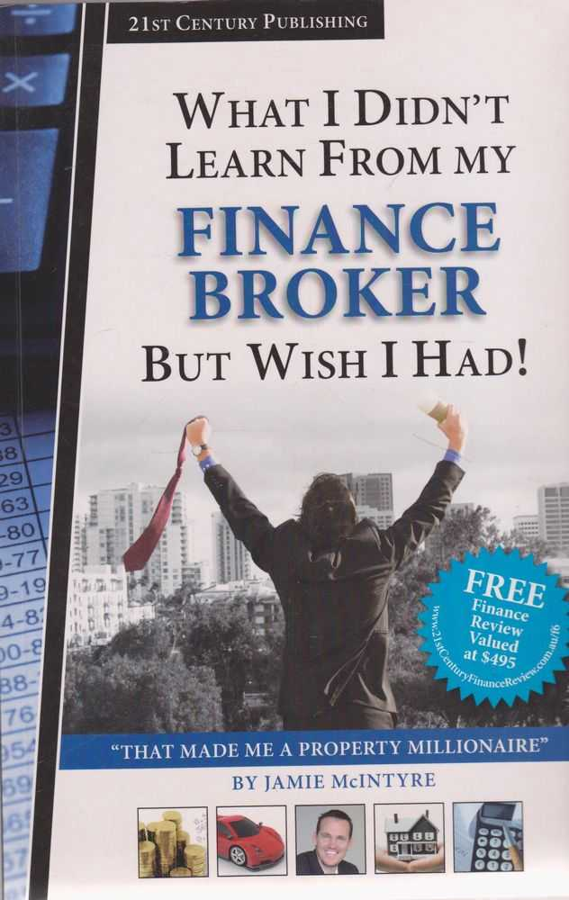 What I Didn't Learn from my Finance Broker But Wish I Had, Jamie McIntyre