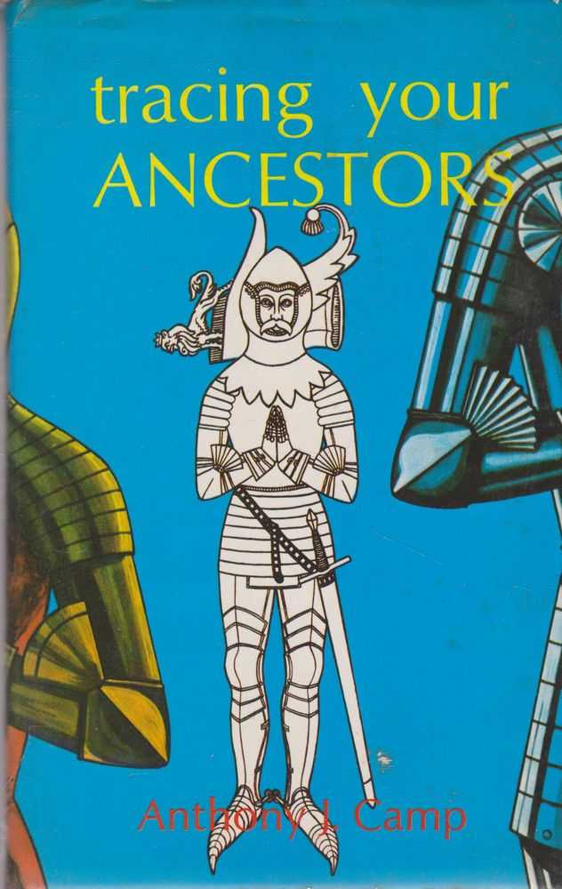 Tracing Your Ancestors, Anthony J. Camp