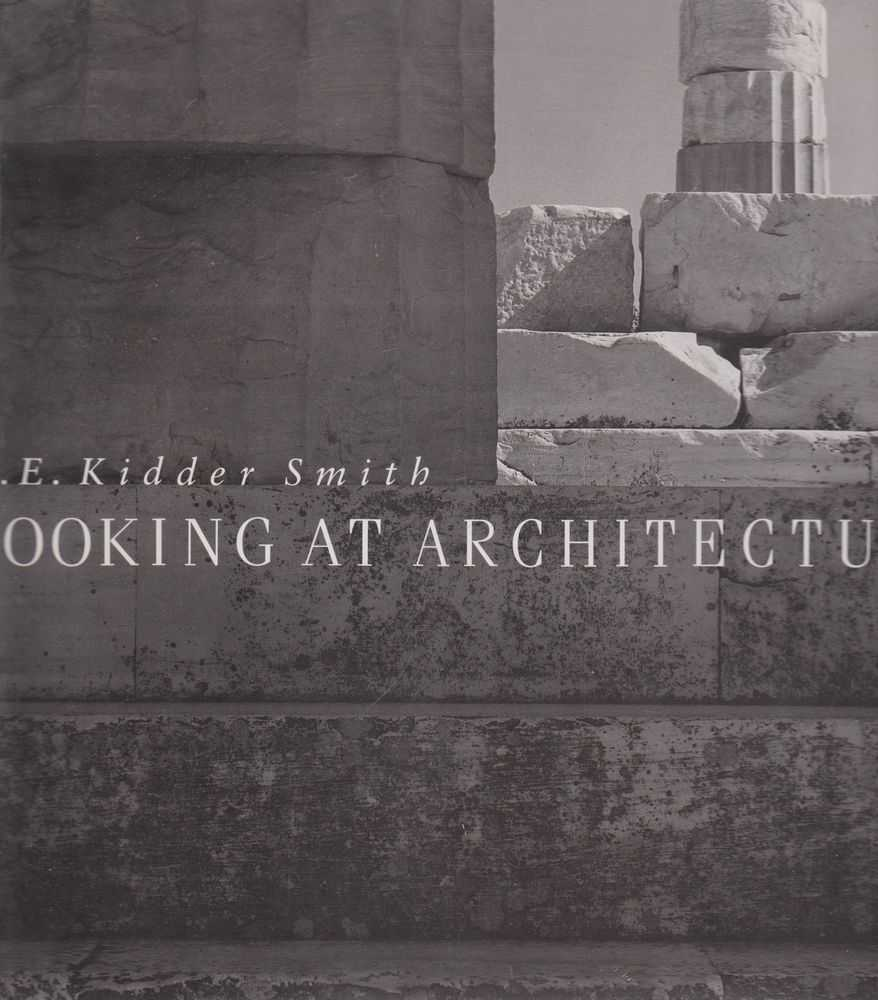 Looking At Architecture, G. E. Kidder Smith