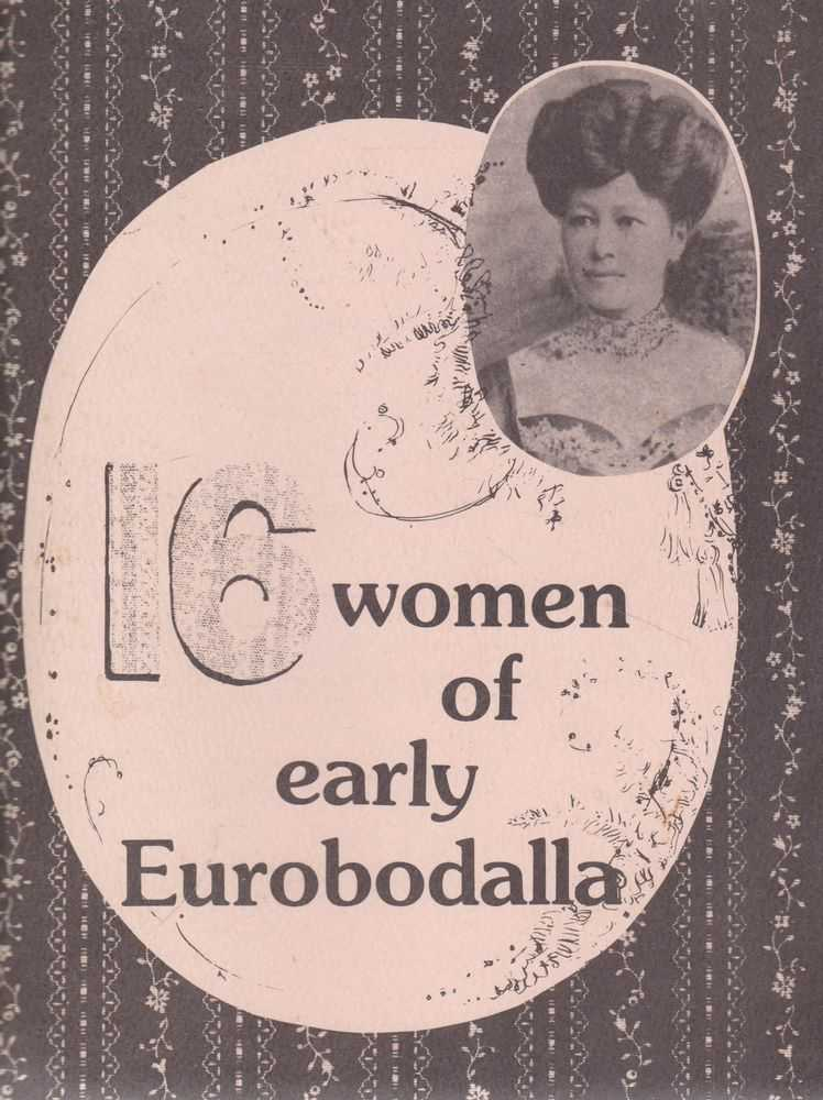 16 Women of Early Eurobodalla, Noel Warry