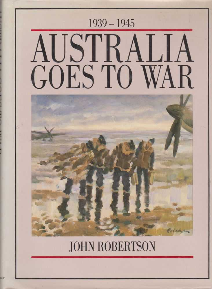 Australia Goes To War, John Robertson