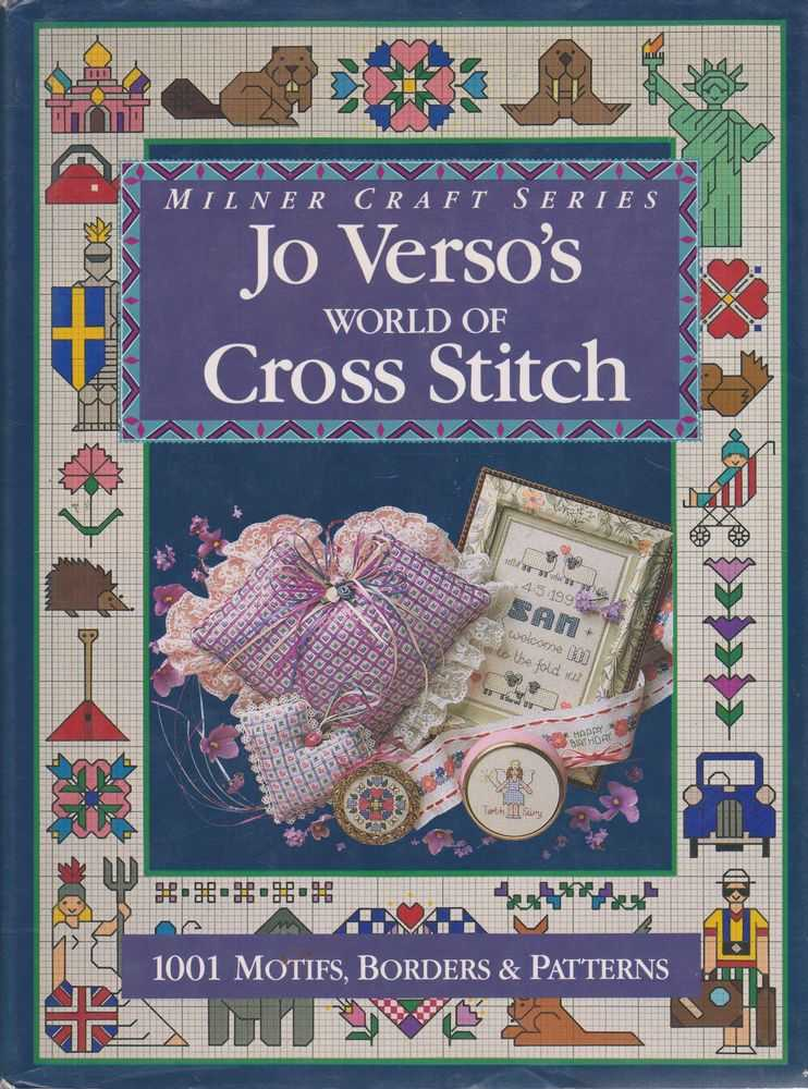 Jo Verso's World of Cross Stitch: 1001 Motifs, Borders and Patterns [Milner Craft Series], Jo Verso