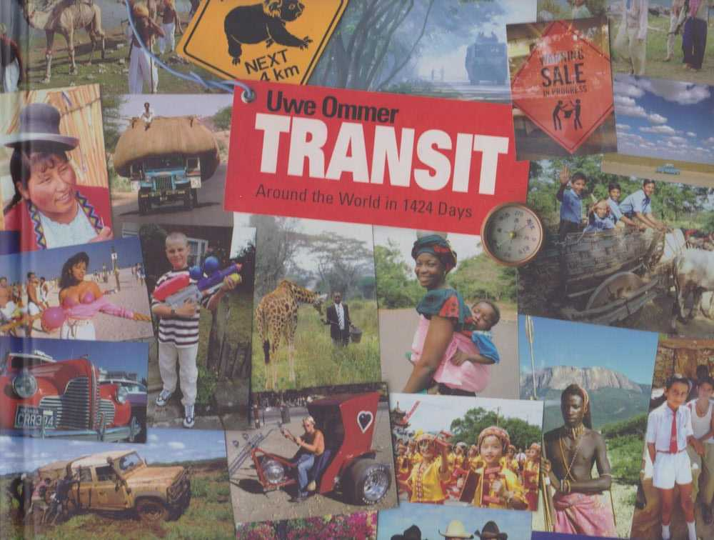 Transit: Around The World in 1424 Days, Uwe Ommer