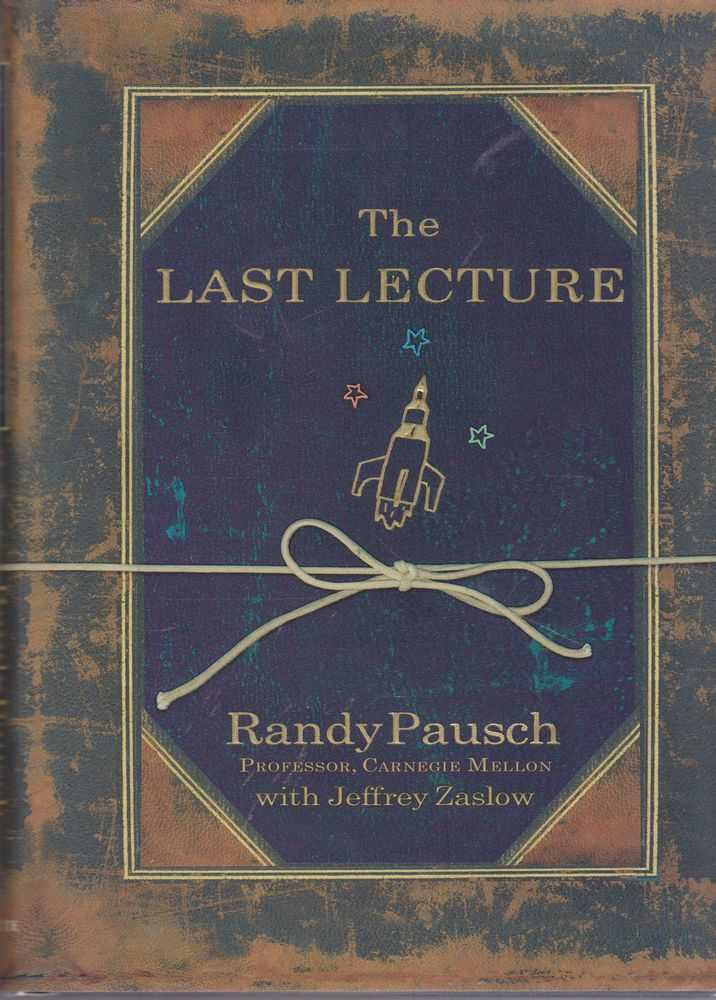 The Last Lecture, Randy Pausch with Jeffrey Zaslow