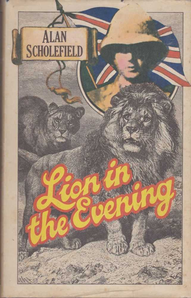 Lion In The Evening, Alan Scholefield