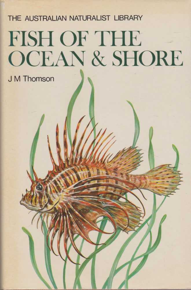 Fish of the Ocean & Shore [The Australian Naturalist Library], J.M. Thomson