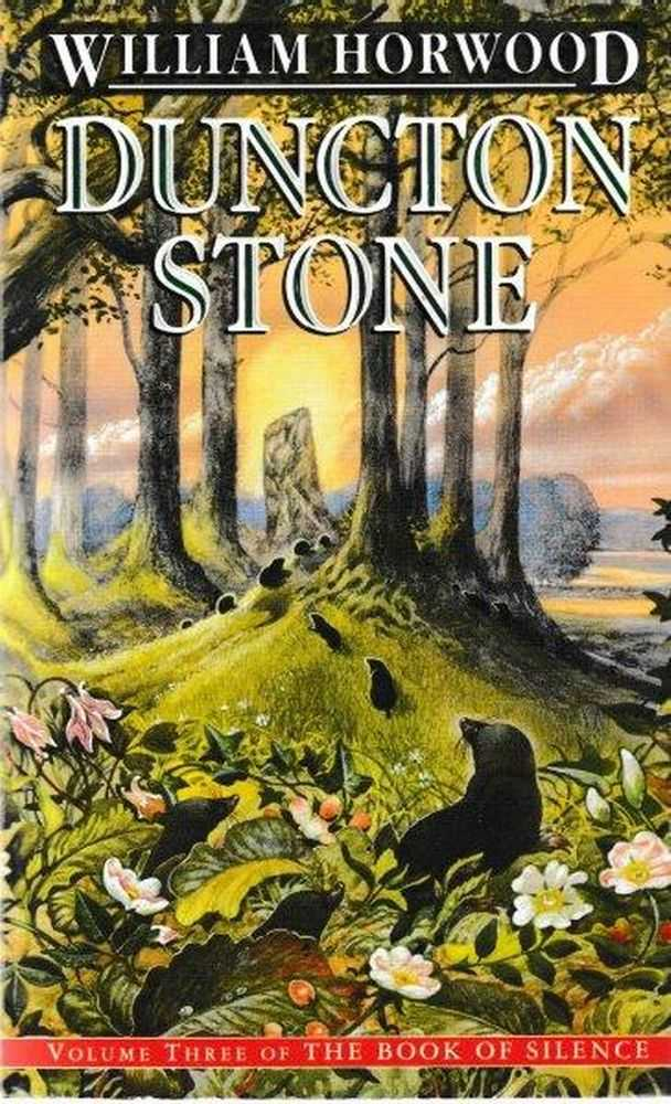 Duncton Stone [Volume Three of The Book of Silence], William Horwood