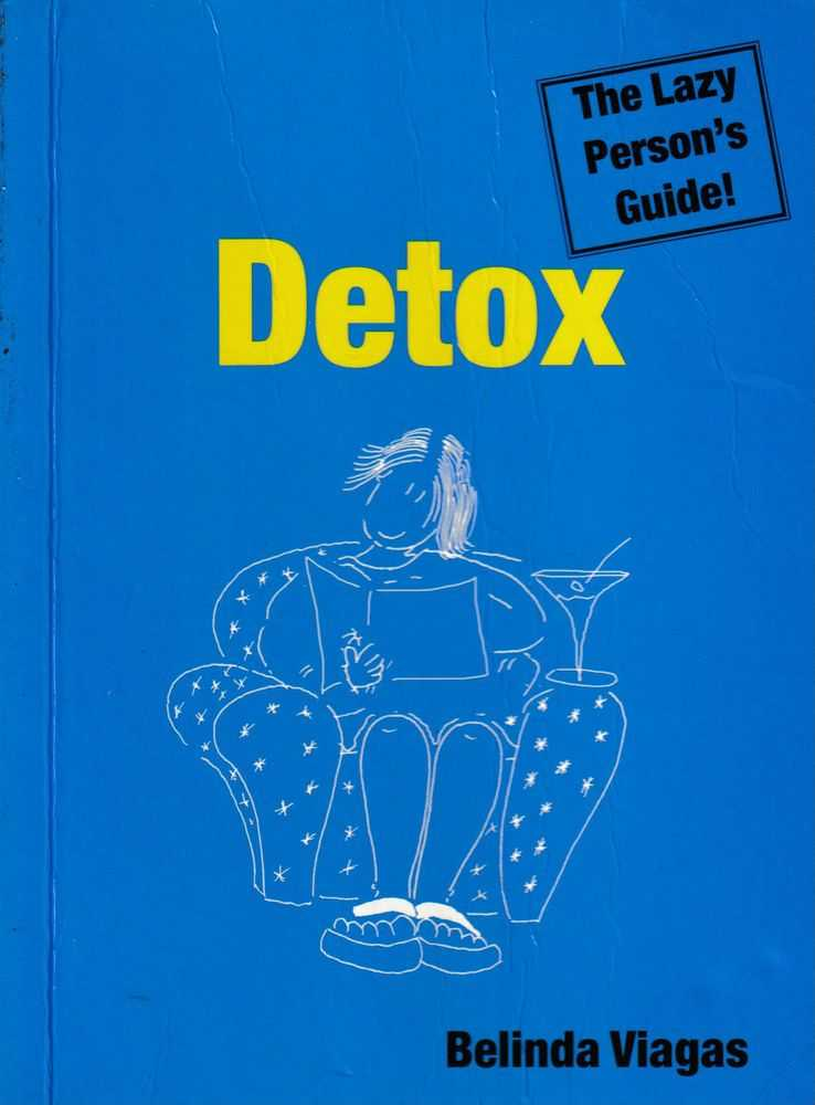 Detox - The Lazy Person's Guide!, Belinda Viagas