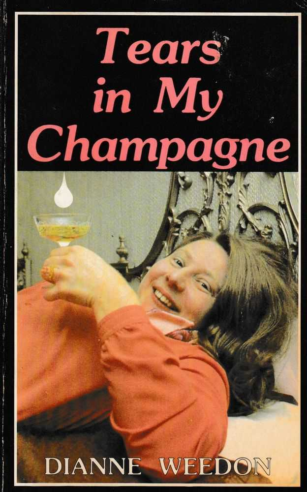 Tears In My Champagne, Dianne Weedon