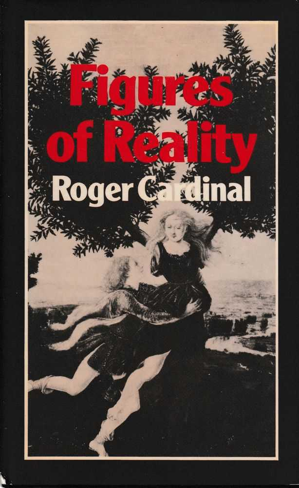Figures of Reality : A Perspective on the Poetic Imagination, Roger Cardinal