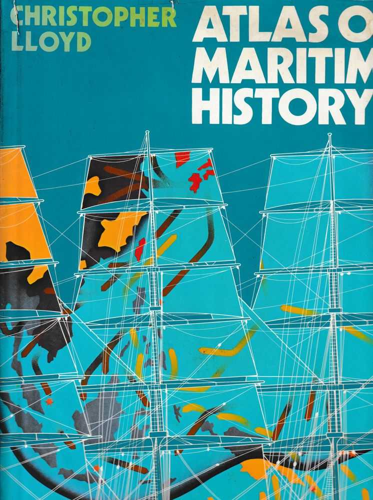 Atlas Of Maritime History, Christopher LLoyd