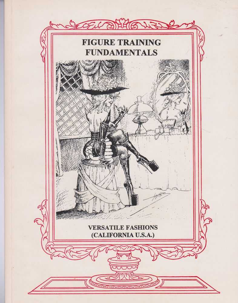 Figure Training Fundamentals: For Women of Distinction and Discernment, Versatile Fashions