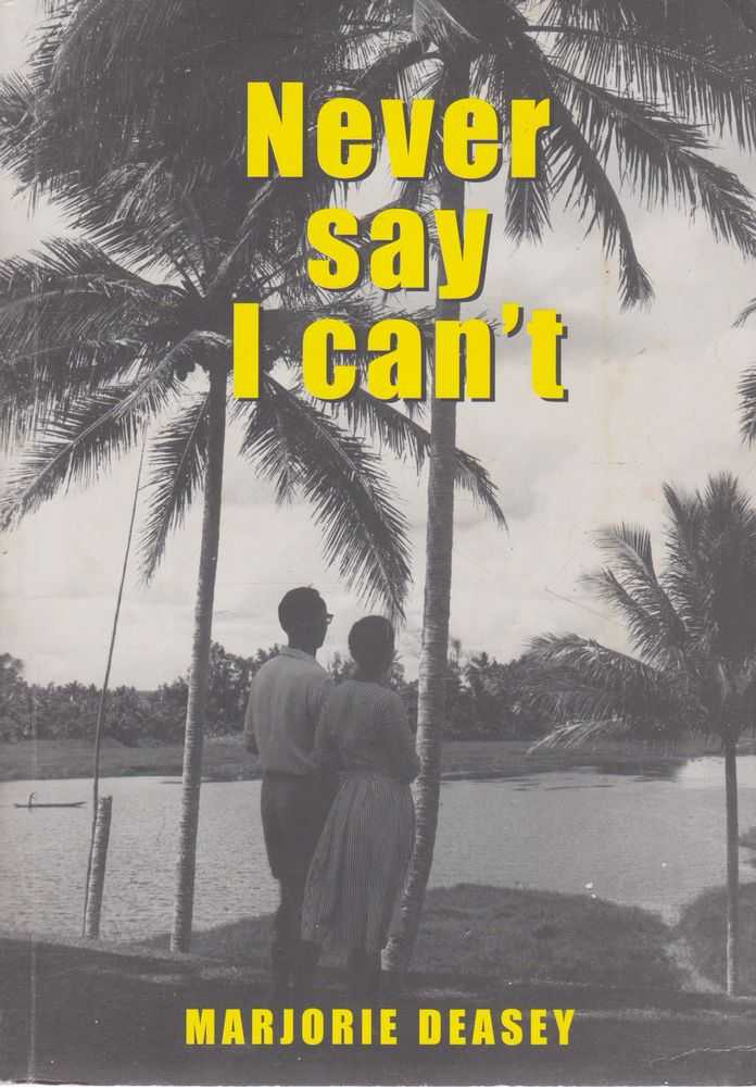Never Say I Can't: Marjorie Deasey's Story, Marjorie Deasey