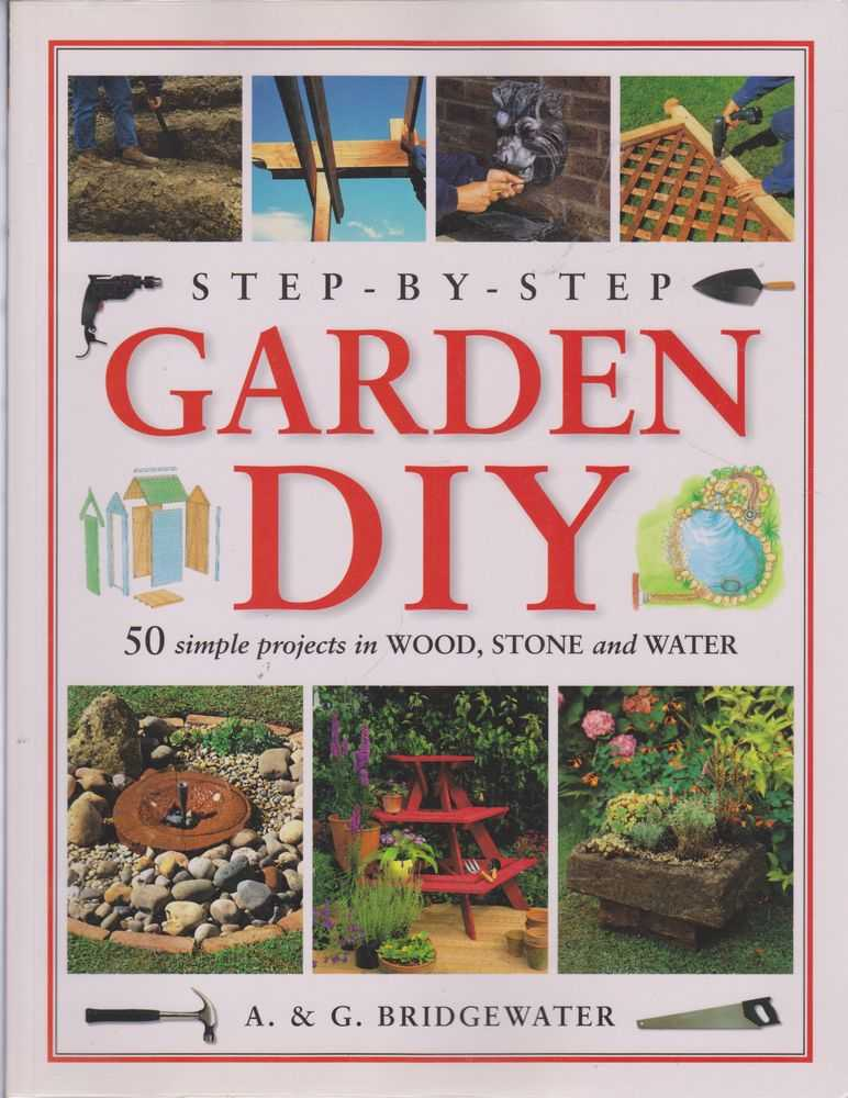 Step-By-Step Garden DIY, A & G Bridgewater