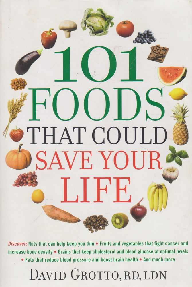 101 Foods That Could Save Your Life, David Grotto