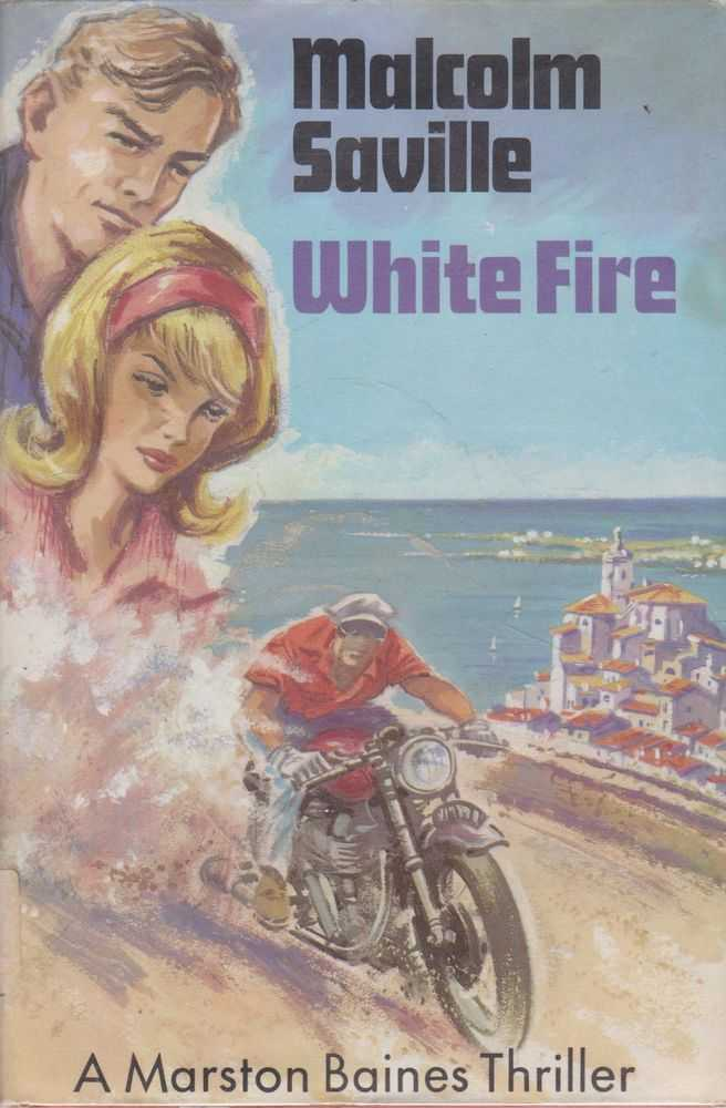 White Fire: A Marston Baines Thriller, Malcolm Saville