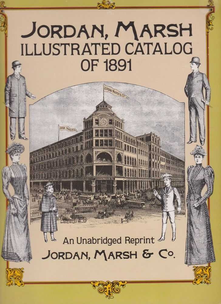 Jordan, Marsh Illustrated Catalog of 1891 - An Unabridged Reprint, Jordan, Marsh & Co