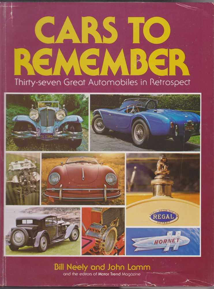 Cars to Remember: Thirty-Seven Great Automobiles in Retrospect, Bill Neely and John Lamm