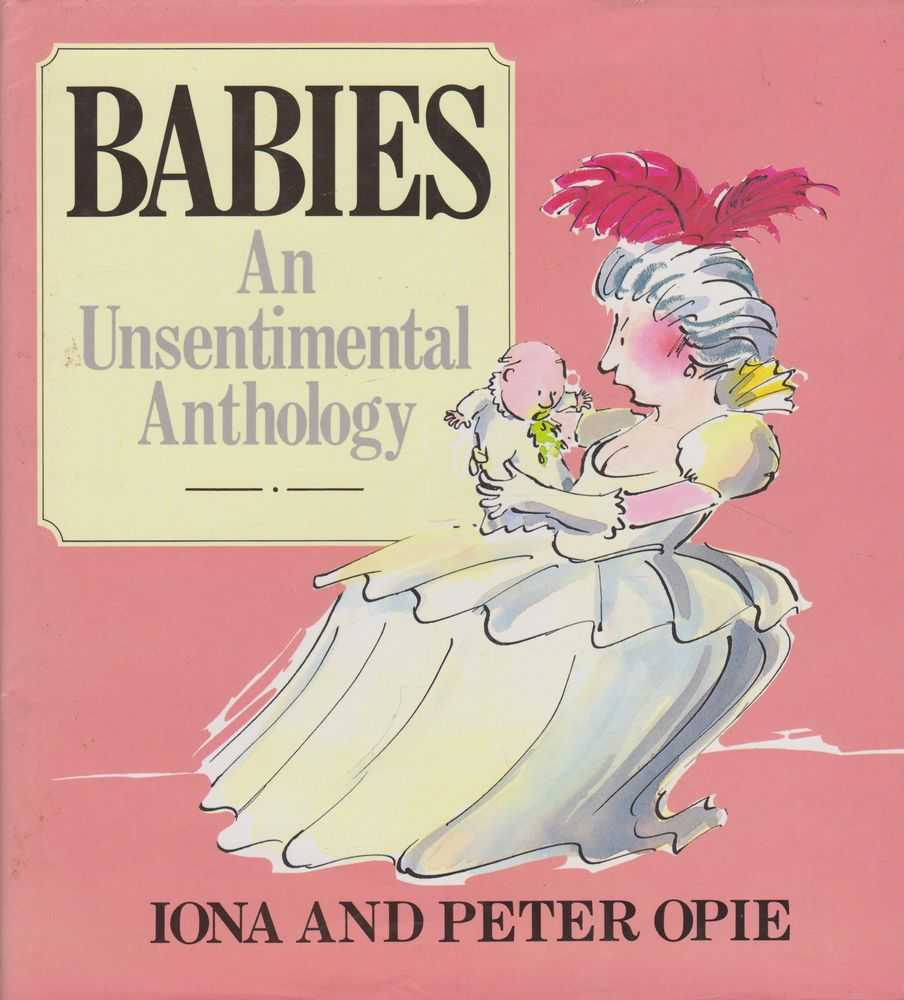 Babies: An Unsentimental Anthology, Iona and Peter Opie
