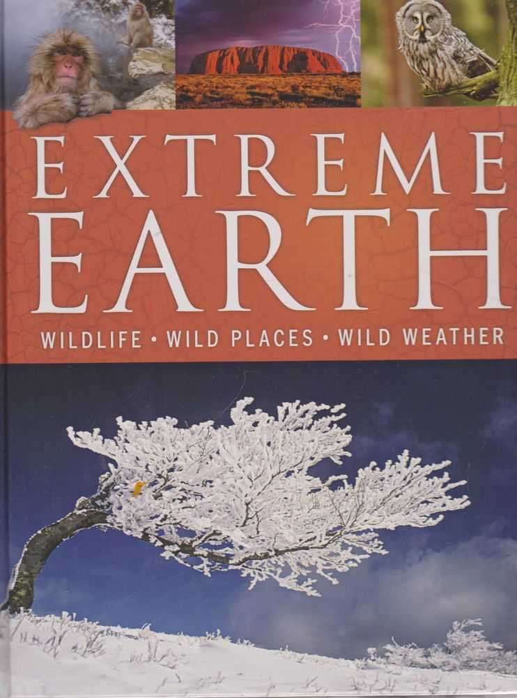 Extreme Earth: Wildlife, Wild Places, Wild Weather, Reader's Digest