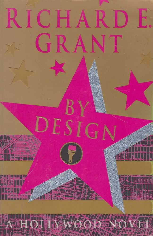 By Design: A Hollywood Novel, Richard E. Grant