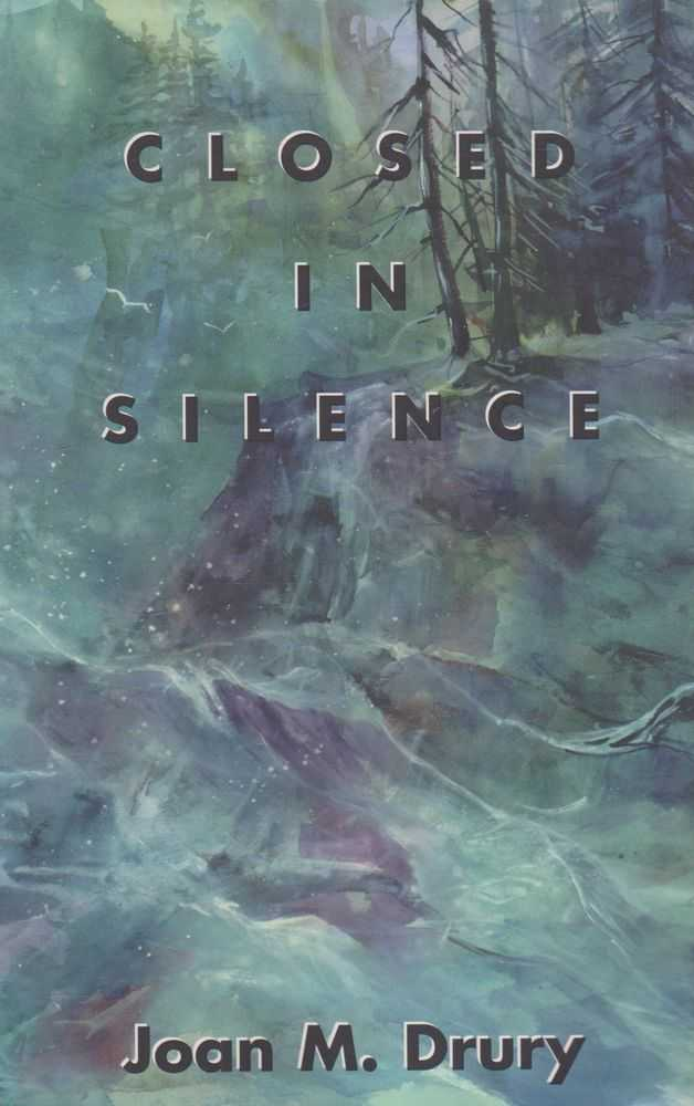 Closed in Silence, Joan M. Drury