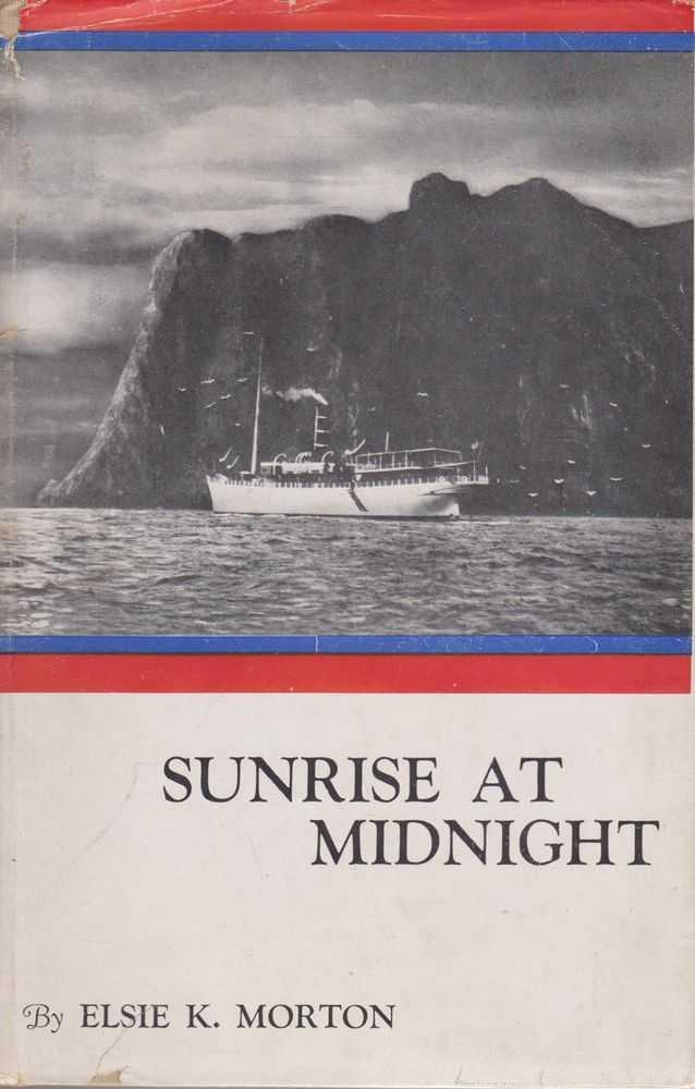 Sunrise at Midnight, Elsie K. Morton