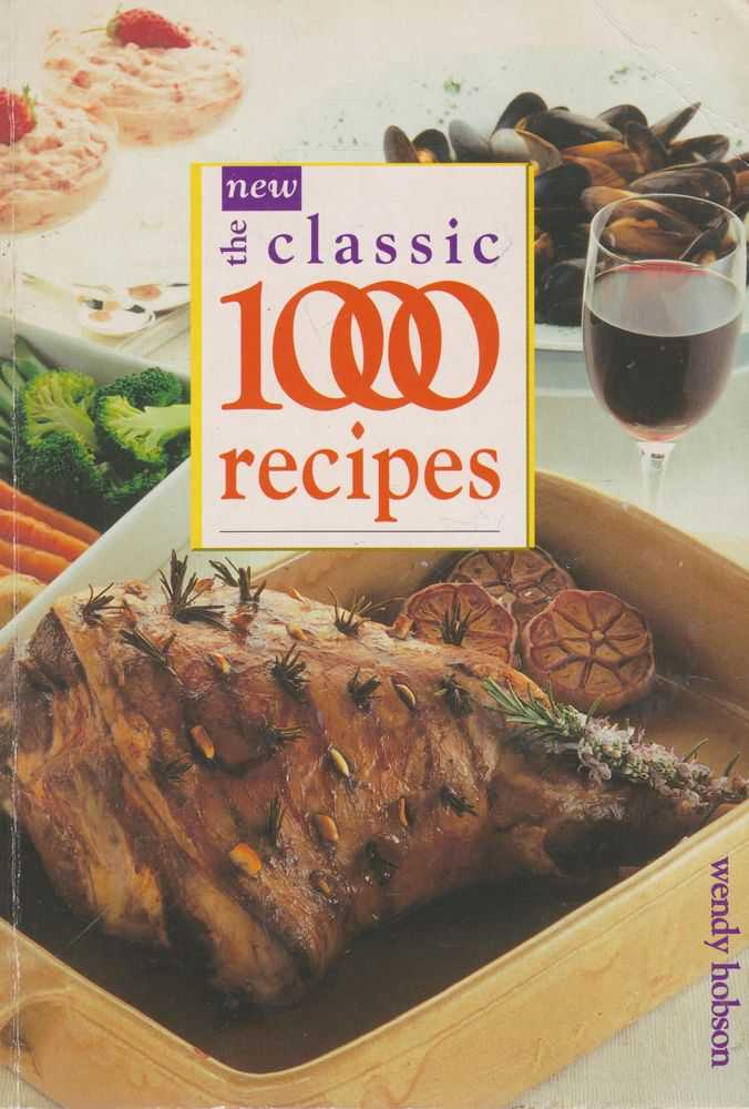 The New Classic 1000 Recipes, Wendy Hobson