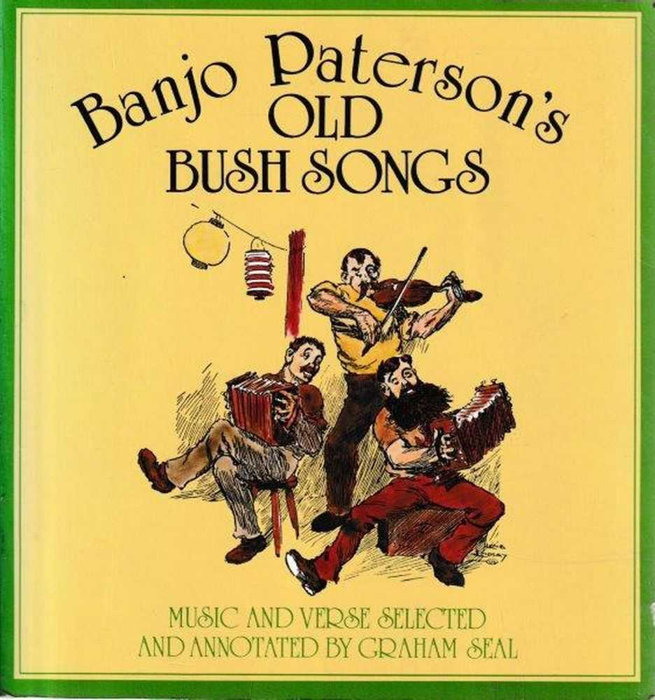 "Banjo Paterson's Old Bush Songs, A.B. ""Banjo"" Paterson"