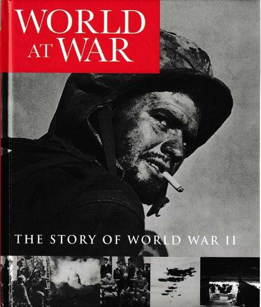 World At War - The Story Of World War II, Nigel Cawthorne