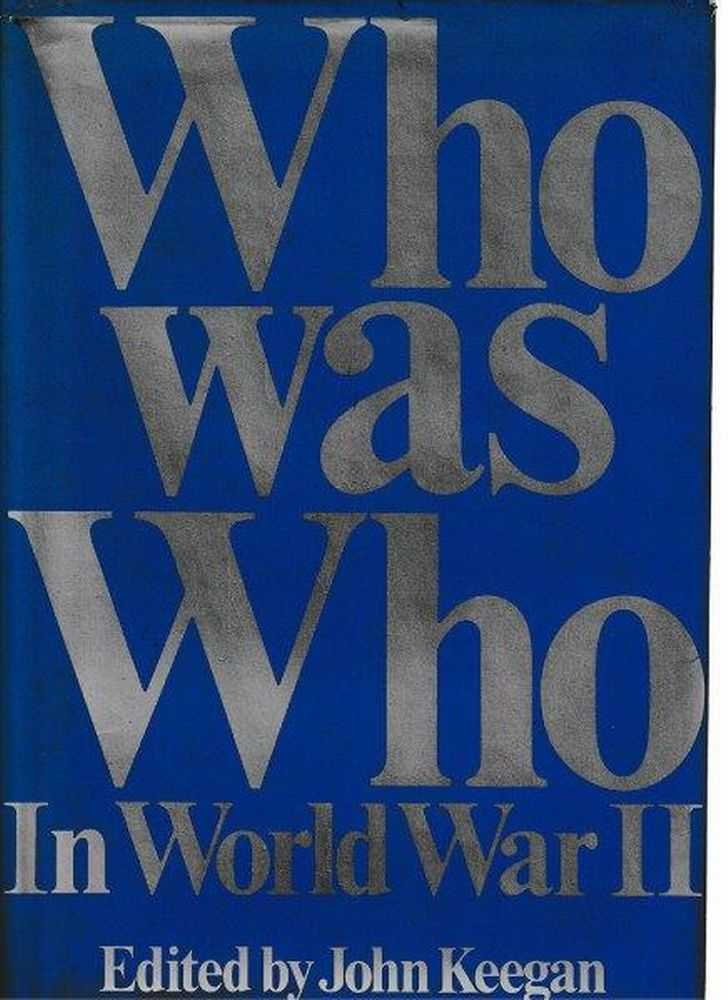 Who Was Who In World War II, John Keegan - Editor