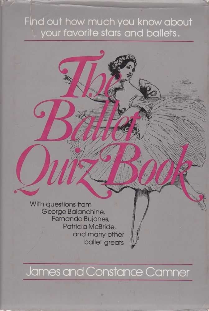 The Ballet Quiz Book, James and Constance Camner