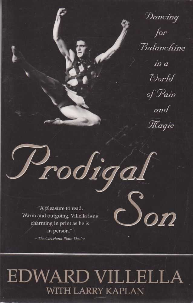 Prodigal Son: Dancing for Balanchine in A World of Pain and Magic, Edward Villella