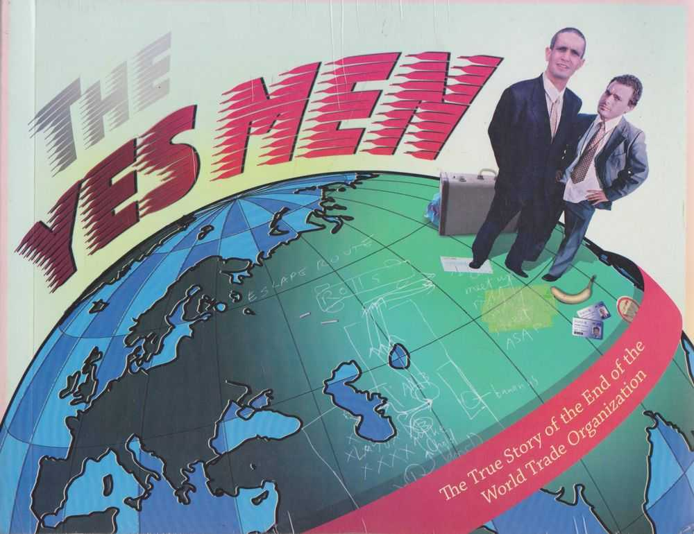 The Yes Men: The True Story of the End of the World Trade Organization, Various