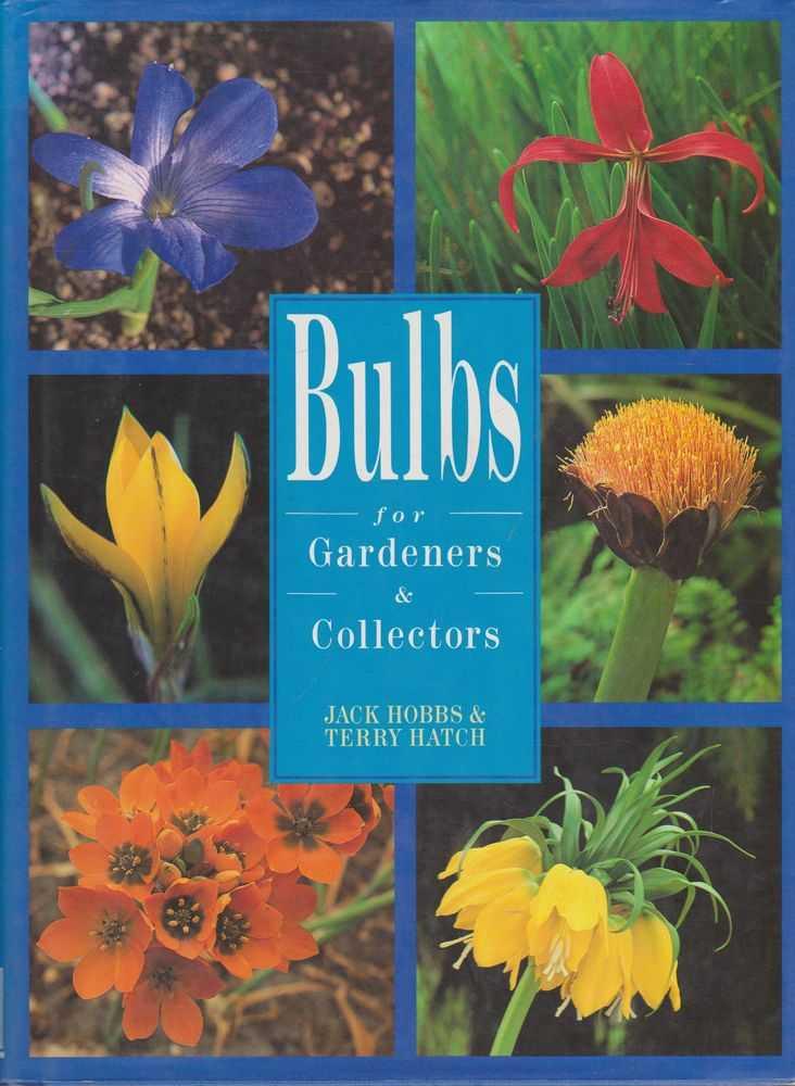 Bulbs for Gardeners & Collectors, Jack Hobbs & Terry Hatch